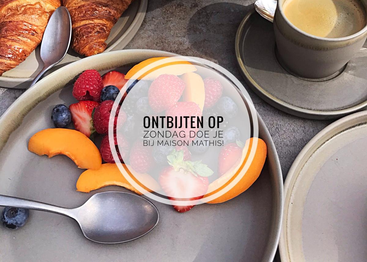 Ontbijten op zondag doe je bij MaisonMathis!